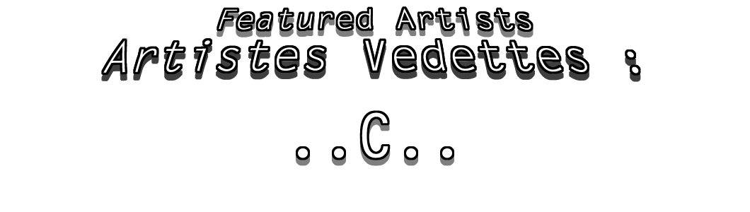 "JDL Tous Formats Photos / JDL All Sizes Photos : Artistes Vedettes ""C"" / Featured Artists ""C"""
