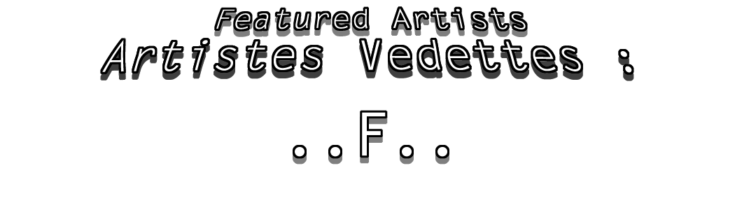 "JDL Tous Formats Photos / JDL All Sizes Photos : Artistes Vedettes ""F"" / Featured Artists ""F"""