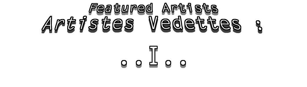"JDL Tous Formats Photos / JDL All Sizes Photos : Artistes Vedettes ""i"" / Featured Artists ""i"""