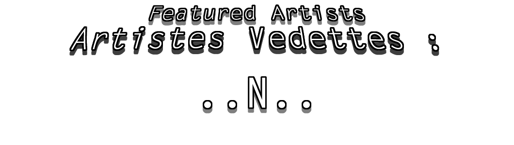 "JDL Tous Formats Photos / JDL All Sizes Photos : Artistes Vedettes ""N"" / Featured Artists ""N"""