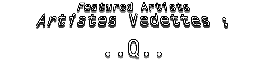 "JDL Tous Formats Photos / JDL All Sizes Photos : Artistes Vedettes ""Q"" / Featured Artists ""Q"""